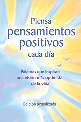 9781598426250: Piensa pensamientos positivios cada dia (Edicion actualizada) / Think Positive Thoughts Every Day (Updated Edition) (Spanish Edition)