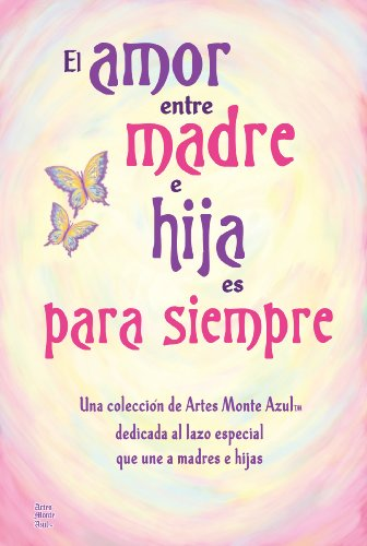 9781598426854: El amor entre madre e hija es para siempre / The Love Between a Mother and Daughter Is Forever (Spanish Edition)