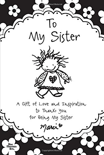 9781598426885: To My Sister: A Gift of Love and Inspiration to Thank You for Being My Sister