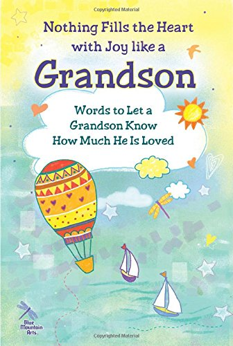 9781598427943: Nothing Fills the Heart with Joy Like a Grandson: Words to Let a Grandson Know How Much He Is Loved