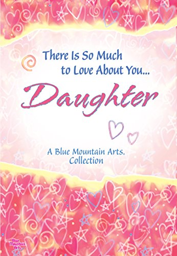 9781598428711: There Is So Much to Love About You Daughter