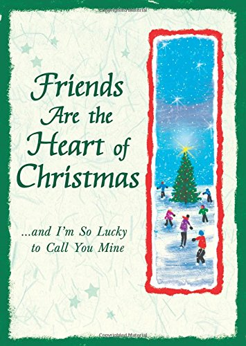 9781598429022: Friends Are the Heart of Christmas: And I'm So Lucky to Call You Mine (A Blue Mountain Arts Collection)