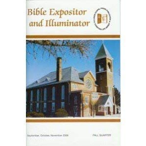 Bible Expositor and Illuminator 2008 Summer Quarter: Beryl C Bidlen