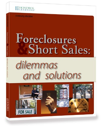 Foreclosures & Short Sales: dilemmas and solutions: Melanie J. McLane