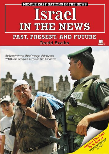 Israel in the News: Past, Present, And Future (Middle East Nations in the News): David Aretha