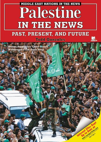Palestine in the News: Past, Present, and Future (Middle East Nations in the News): Gonzales, Todd