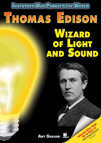 Thomas Edison: Wizard of Light And Sound (Inventors Who Changed the World) (9781598450521) by Amy Graham