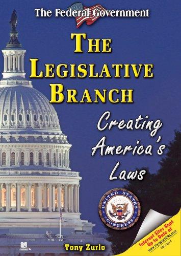 The Legislative Branch: Creating America's Laws (Federal Government): Zurlo, Tony