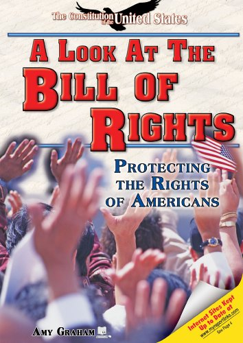 A Look at the Bill of Rights: Protecting the Rights of Americans (Constitution of the United States) (9781598450644) by Amy Graham