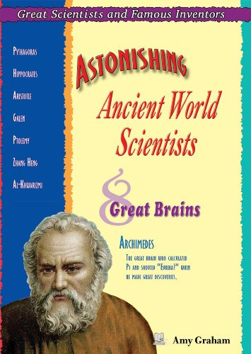 9781598450798: Astonishing Ancient World Scientists: Eight Great Brains (Great Scientists and Famous Inventors)