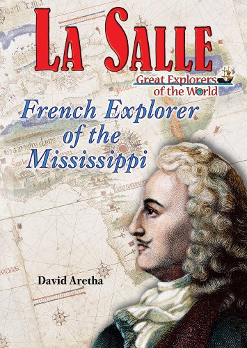 9781598450989: La Salle: French Explorer of the Mississippi (Great Explorers of the World)