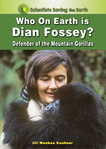 9781598451177: Who on Earth Is Dian Fossey?: Defender of the Mountain Gorillas (Scientists Saving the Earth)