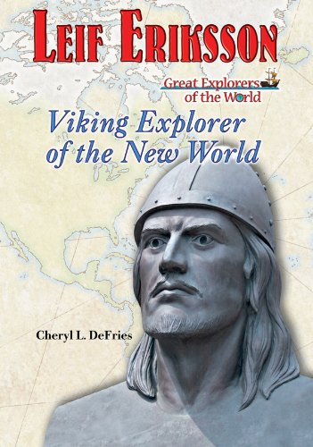 Leif Eriksson: Viking Explorer of the New World (Great Explorers of the World): Defries, Cheryl L.