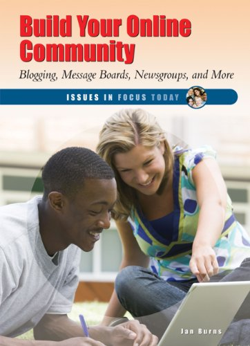9781598451306: Build Your Online Community: Blogging, Message Boards, Newsgroups, and More (Issues in Focus Today)