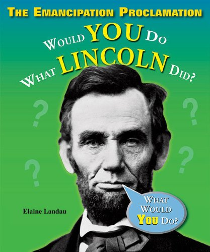 9781598451948: The Emancipation Proclamation: Would You Do What Lincoln Did? (What Would You Do?)