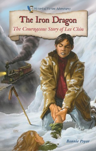 9781598452150: The Iron Dragon: The Courageous Story of Lee Chin (Historical Fiction Adventures)