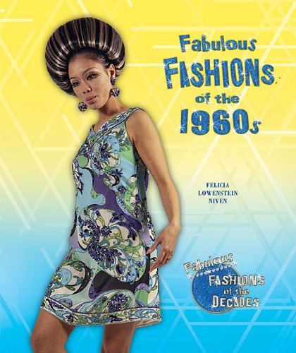 Fabulous Fashions of the 1960s (Fabulous Fashions of the Decades): Felicia Lowenstein Niven