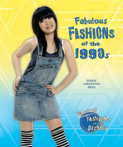 9781598452822: Fabulous Fashions of the 1990s (Fabulous Fashions of the Decades)