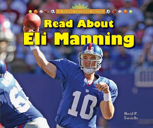 Read About Eli Manning (I Like Sports Stars!): Torsiello, David P.