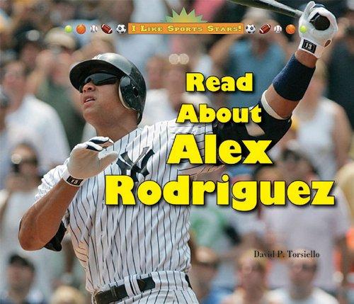 9781598453027: Read About Alex Rodriguez (I Like Sports Stars!)