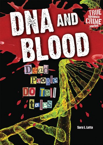 9781598453621: DNA and Blood: Dead People Do Tell Tales (True Forensic Crime Stories (Paperback))