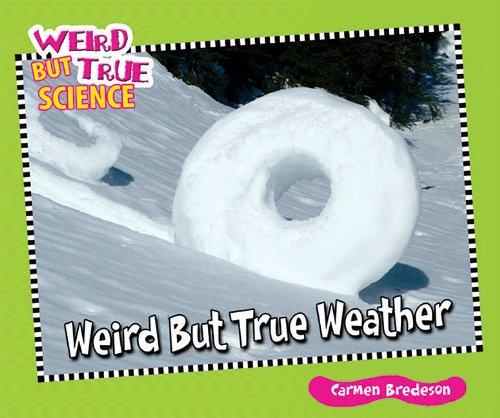 9781598453720: Weird but True Weather (Weird but True Science)
