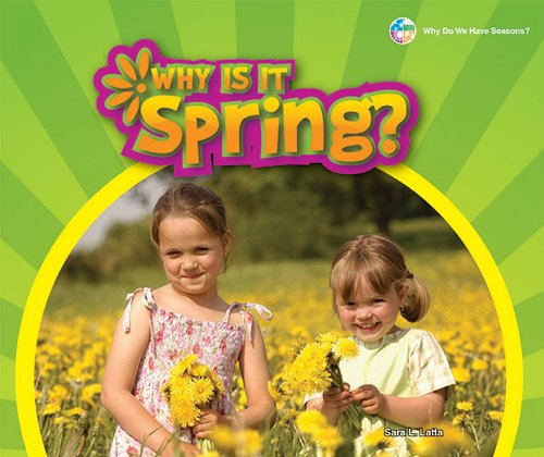 9781598453898: Why Is It Spring? (Why Do We Have Seasons?)