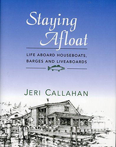 9781598490305: Staying Afloat: Life Aboard Houseboats, Barges and Liveaboards