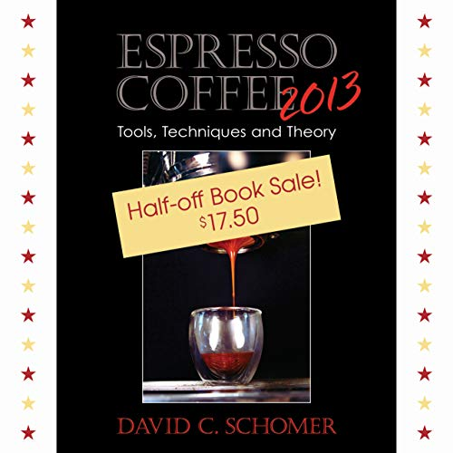 9781598491449: Espresso Coffee 2013: Tools, Techniques and Theory