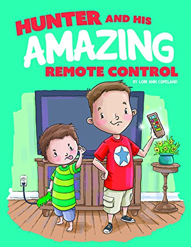 Hunter and His Amazing Remote Control (Paperback): Lori Ann Copeland