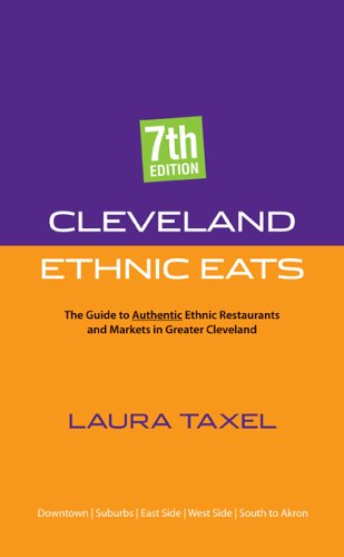 9781598510201: Cleveland Ethnic Eats: The Guide to Authentic Ethnic Restaurants And Markets in Greater Cleveland