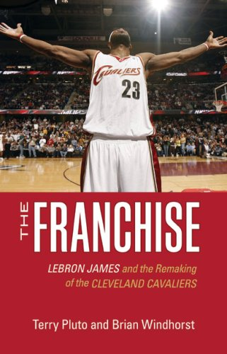 9781598510287: The Franchise: LeBron James and the Remaking of the Cleveland Cavaliers
