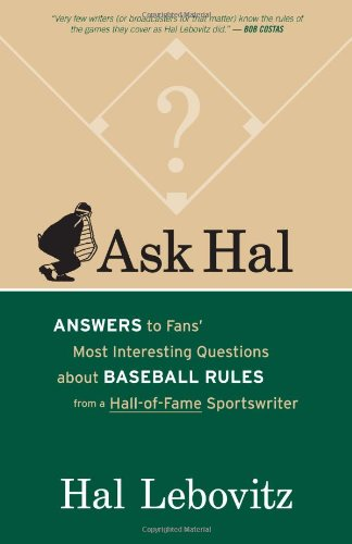 9781598510348: Ask Hal: Answers to Fans' Most Interesting Questions About Baseball Rules from a Hall-of-Fame Sportswriter