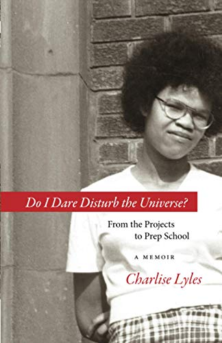 9781598510416: Do I Dare Disturb the Universe?: From the Projects to Prep School: A Memoir