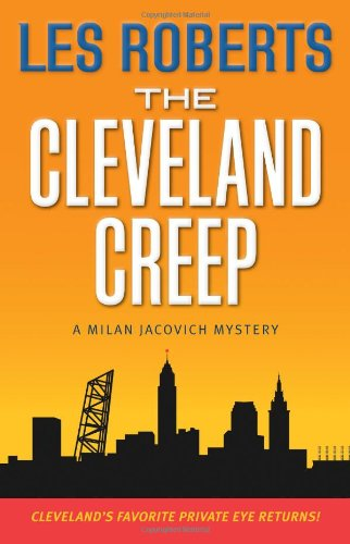 The Cleveland Creep: A Milan Jacovich Mystery (Milan Jacovich Mysteries): Roberts, Les