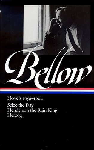 9781598530025: Saul Bellow: Novels 1956-1964 (Loa #169): Seize the Day / Henderson the Rain King / Herzog (Library of America)