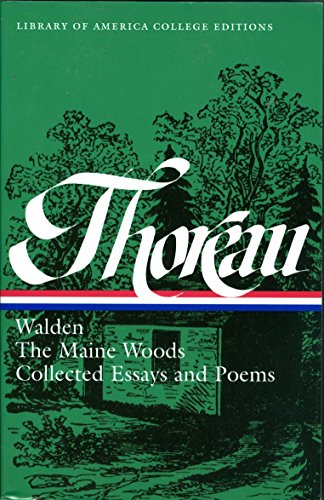 9781598530100: Henry David Thoreau: Walden, The Maine Woods, Collected Essays and Poems: A Library of America College Edition (Library of America College Editions)