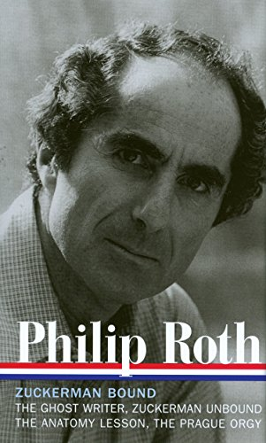 9781598530117: Philip Roth: Zuckerman Bound: A Trilogy & Epilogue 1979-1985 (Loa #175): The Ghost Writer / Zuckerman Unbound / The Anatomy Lesson / The Prague Orgy (Library of America)