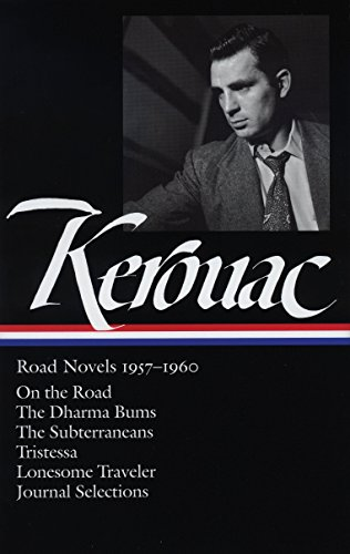 9781598530124: Jack Kerouac: Road Novels 1957-1960: On the Road / The Dharma Bums / The Subterraneans / Tristessa / Lonesome Traveler / Journal Selections (Library of America)