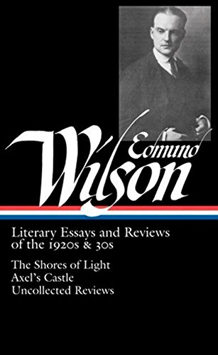 9781598530131: Edmund Wilson: Literary Essays and Reviews of the 1920s & 30s