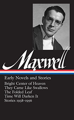 William Maxwell: Early Novels and Stories (9781598530162) by William Maxwell
