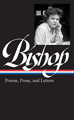 9781598530179: Elizabeth Bishop: Poems, Prose, and Letters (Library of America)