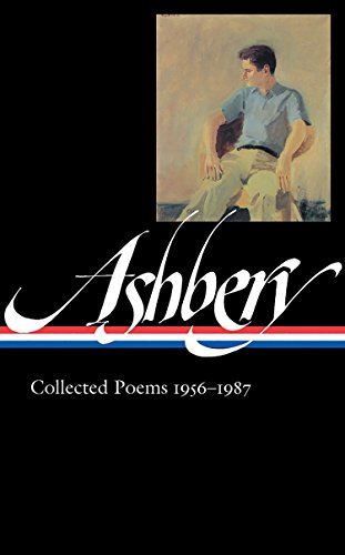 9781598530285: John Ashbery: Collected Poems, 1956-1987 (Library of America, No. 187)
