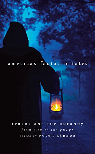 9781598530476: American Fantastic Tales: Terror and the Uncanny from Poe to the Pulps