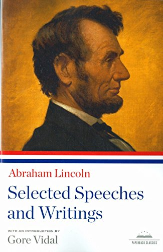 9781598530537: Abraham Lincoln: Selected Speeches and Writings: A Library of America Paperback Classic