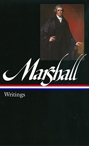 John Marshall: Writings (Library of America): Marshall, John