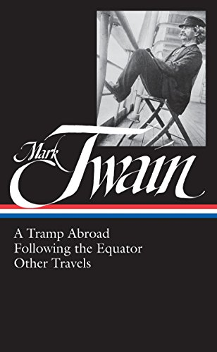 A TRAMP ABROAD; FOLLOWING THE EQUATOR; OTHER TRAVELS. Roy Blount Jr., editor.