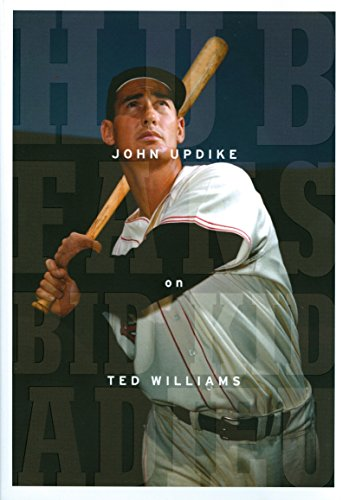 9781598530711: Hub Fans Bid Kid Adieu: John Updike on Ted Williams