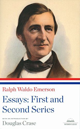 9781598530841: Ralph Waldo Emerson: Essays: First and Second Series: A Library of America Paperback Classic (Library of America Paperback Classics)