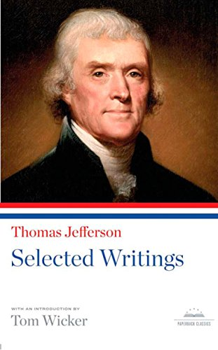 Thomas Jefferson: Selected Writings: A Library of America Paperback Classic (Library of America Paperback Classics) - Jefferson, Thomas